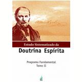 Estudo Sistematizado da Doutrina Espírita Programa Fundamental Tomo Ii Vol. 2 - Cecilia Rocha