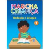 Marcha Crian�a Reda��o E Cria��o - 1� Ano - Ensino Fundamental I - Editora Scipione