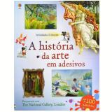A História da Arte em Adesivos - Editora Usborne