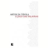O Jugo das Palavras - Artur da Tavola