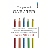 Uma Quest�o De Car�ter - Paul Tough