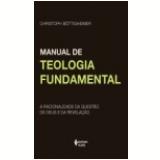 Manual De Teologia Fundamental - Christoph Böttigheimer