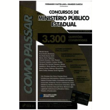 Como Passar Em Concursos De Ministerio Publico Estadual - Promotor De Justi�a - 3300 Questoes -