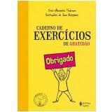 Caderno De Exercícios De Gratidão - Yves Alexandre Thalmann