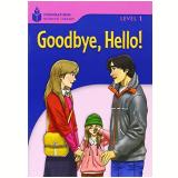 Foundations Reading Library Level 1.2 - Goodbye,hello - Rob Waring
