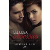 Deliciosa Obsess�o  - Volume 1 - Valentina K. Michael