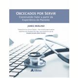 Obcecados Por Servir - James Merlino