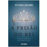 A Prisão Do Rei (Vol. 3) - Victoria Aveyard