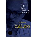 O País que Não Teve Infância - Antonio Callado