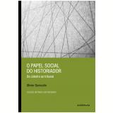 O Papel Social do Historiador - Da Cátedral ao Tribunal - Olivier Dumoulin