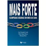 Mais Forte - Olimpíadas Seguras Em Meio Ao Caos - MÁrio SÉrgio Duarte, Luiz Fernando Corrêa, Henrique Borri
