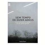 Sem Tempo de Dizer Adeus - Carla Fine