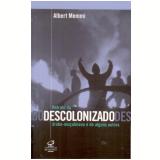 Retrato do Descolonizado Árabe-Muçulmano e de Alguns Outros - Albert Memmi