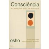 Consciência: A Chave para Viver em Equilíbrio - Osho