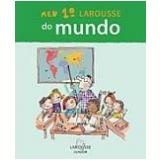 Meu 1º Larousse do Mundo - Larousse do Brasil