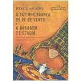 A Ratinha Branca de Pé-de-Vento e a Bagagem de Otália - Jorge Amado