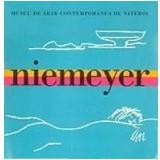 Museu de Arte Contemporânea de Niterói - Oscar Niemeyer (Org.)