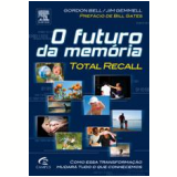 O Futuro da Memória - Gordon Bell, Jim Gemmel
