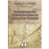 Discriminação por Orientação Sexual no Contrato de Trabalho - Vanessa K. C. Sanches