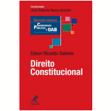 Direito Constitucional - José Roberto Neves Amorim, Edson Ricardo Saleme