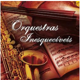 Orquestras Inesquecível (CD) - Vários