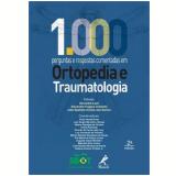 1000 Perguntas E Respostas Comentadas Em Ortopedia E Traumatologia - Osvandre Luiz Canfield Lech