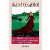 Doze Reis e a Moça no Labirinto do Vento (Ebook) - Marina Colasanti