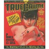 True Crime - Detective Magazines 1924-1969 - Dian Hanson