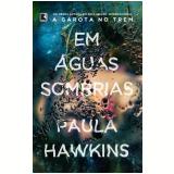 Em Águas Sombrias - Paula Hawkins