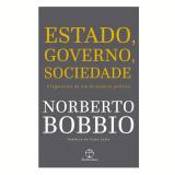 Estado, Governo, Sociedade - Norberto Bobbio
