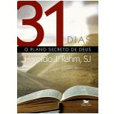 31 Dias - O Plano Secreto de Deus - Haroldo J. Rahm