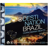 Destination Brazil - Copacabana Nights - Digipack  (CD) - Varios Interpretes