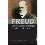Sobre a Psicopatologia da Vida Cotidiana - Sigmund Freud