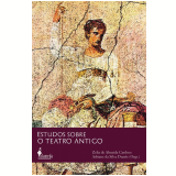 Estudos Sobre o Teatro Antigo - Zelia de Almeida Cardoso (Org.), Adriane Da Silva Duarte
