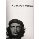 Cuba por Korda - Alessandra Silvestri-Lévy, Christophe Loviny
