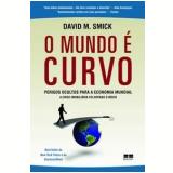 O Mundo é Curvo - David M. Smick