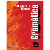 Gram�tica Da L�ngua Portuguesa - Ensino M�dio - Pasquale Cipro Neto, Ulisses Infante