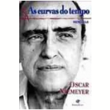 As Curvas do Tempo - Oscar Niemeyer