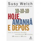 10-10-10 Hoje, Amanhã e Depois - Susy Welch
