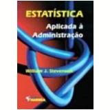 Estatística Aplicada Á Administração - William J. Stevenson
