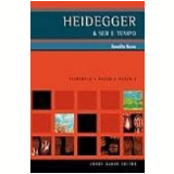 Heidegger e Ser e Tempo - Benedito Nunes
