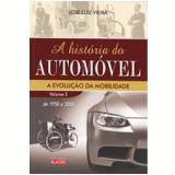 A História do Automóvel (Vol. 3) - José Luiz Vieira