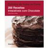 200 Receitas Irresistíveis com Chocolate