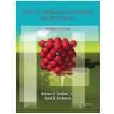 Ciência e Engenharia de Materiais - Willian D. Callister Jr., David G. Rethwish