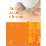 Anatomia Palpatória e Funcional - Christy Cael