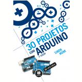 30 Projetos Com Arduino - Simon Monk