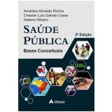 Saude Publica - Bases Conceituais - Aristides Almeida Rocha