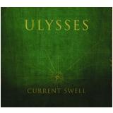 Ulysses (CD) - Current Swell