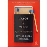 Casos e Casos - Repensando a Infidelidade - Esther Perel