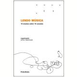 Lendo Música - Maria Rita Kehl, Samuel Araújo, Walter Garcia ...